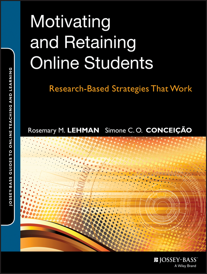 Conceição Simone C.O. Motivating and Retaining Online Students. Research-Based Strategies That Work messages 4 student s book
