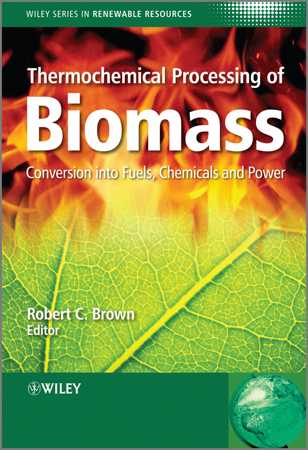 Stevens Christian Thermochemical Processing of Biomass. Conversion into Fuels, Chemicals and Power bioconversion of corn stover into value added chemicals