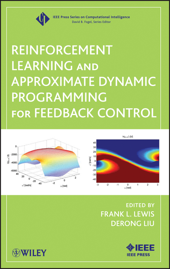 Liu Derong Reinforcement Learning and Approximate Dynamic Programming for Feedback Control the dual dynamic programming for studying bolza control problem