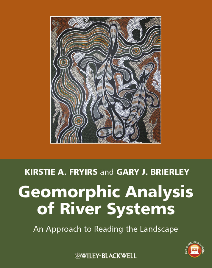 Brierley Gary J. Geomorphic Analysis of River Systems. An Approach to Reading the Landscape hydrogeochemistry in chhoti gandak river basin ganga plain