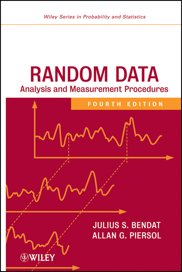 Bendat Julius S. Random Data. Analysis and Measurement Procedures купить в Москве 2019