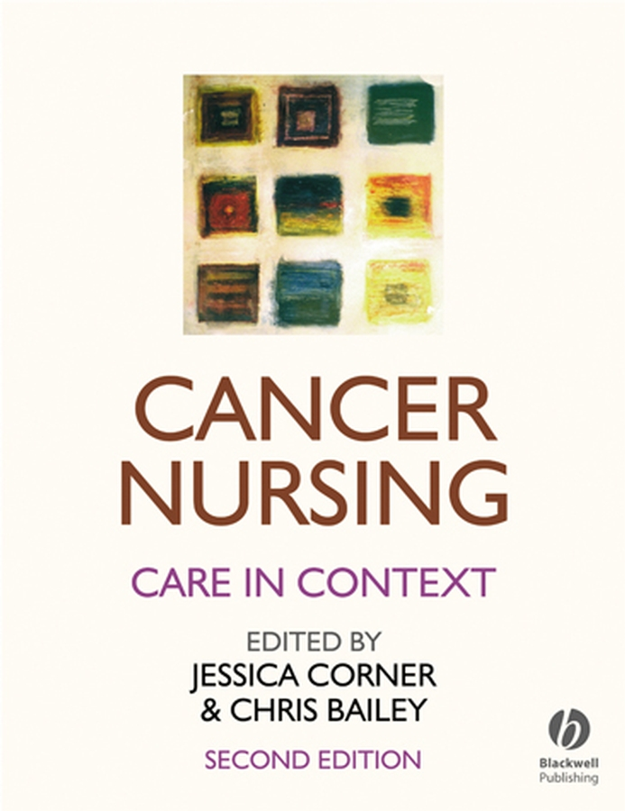 Bailey Christopher D. Cancer Nursing. Care in Context cancer schmancer