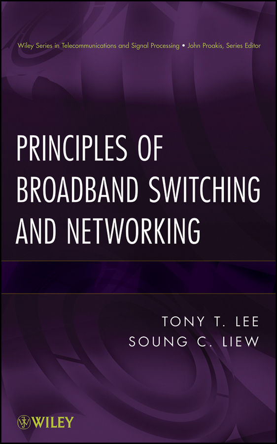Liew Soung C. Principles of Broadband Switching and Networking ning cheng broadband optical access networks