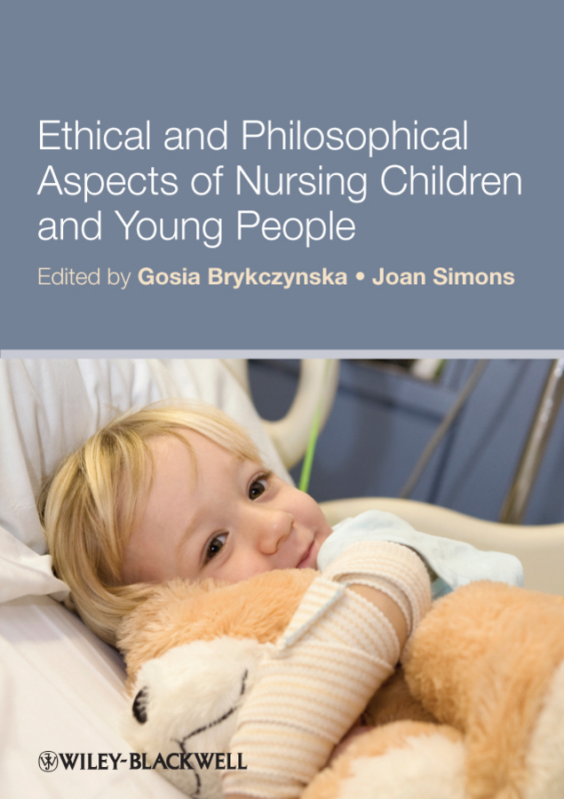 Brykczynska Gosia M. Ethical and Philosophical Aspects of Nursing Children and Young People scorekeeping thick ethical concepts