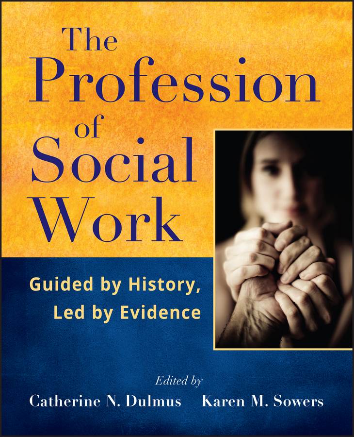 Dulmus Catherine N. The Profession of Social Work. Guided by History, Led by Evidence дуров в мои звери