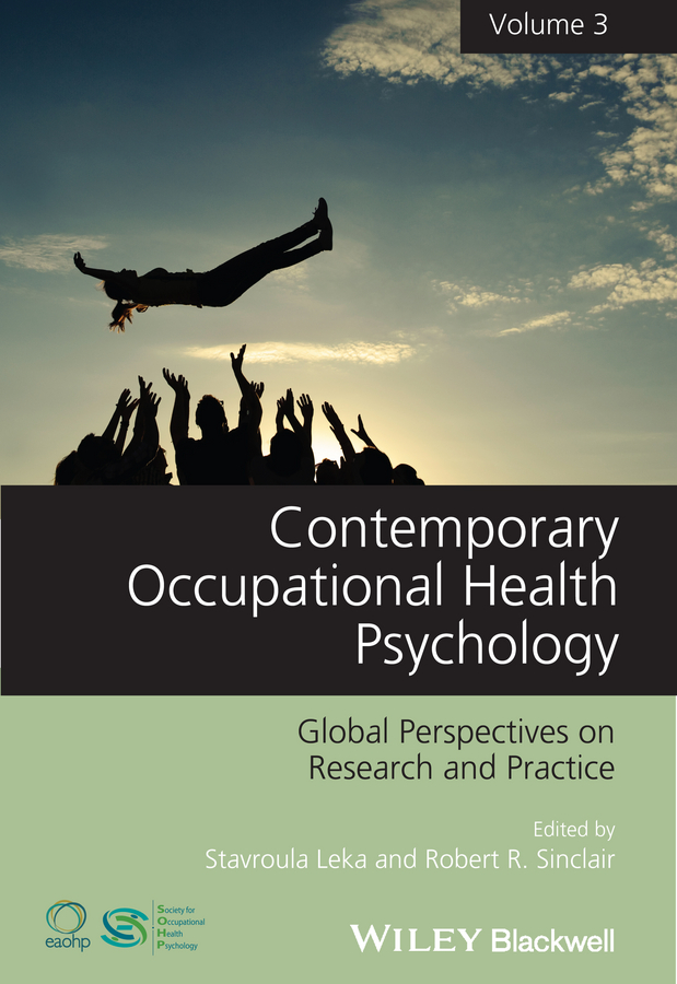 Leka Stavroula Contemporary Occupational Health Psychology. Global Perspectives on Research and Practice, Volume 3 caltabiano marie louise applied topics in health psychology