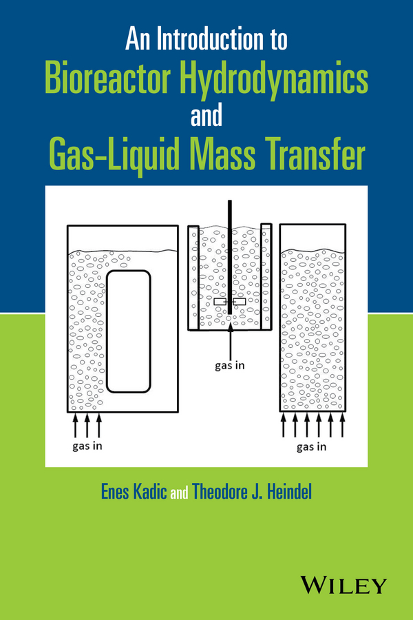 Heindel Theodore J. An Introduction to Bioreactor Hydrodynamics and Gas-Liquid Mass Transfer mathematical tools for hydrodynamics and heat and mass transfer
