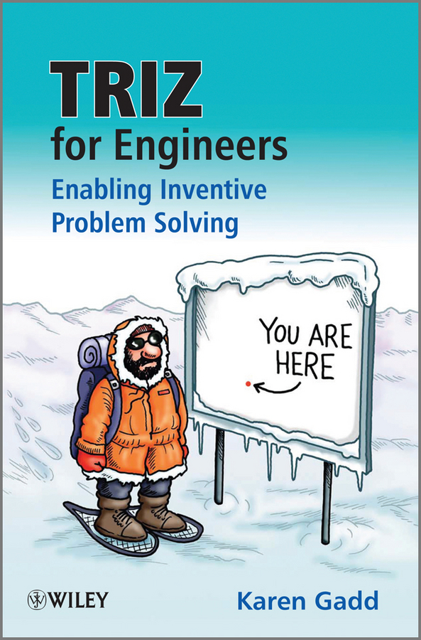 Goddard Clive TRIZ for Engineers: Enabling Inventive Problem Solving lilly haines gadd triz for dummies isbn 9781119107491