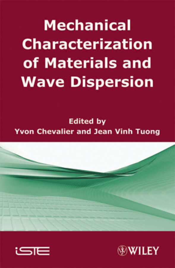 Chevalier Yvon Mechanical Characterization of Materials and Wave Dispersion. Instrumentation Experiment Interpretation