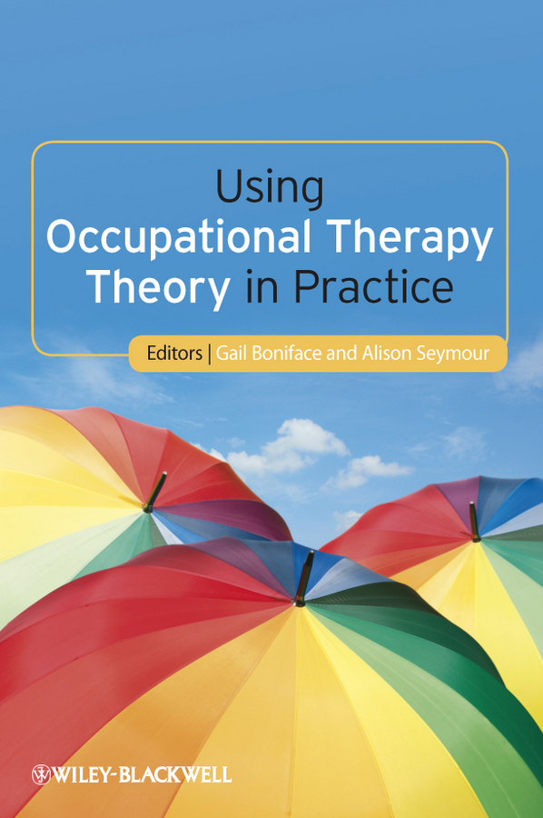 Boniface Gail Using Occupational Therapy Theory in Practice mccormack brendan person centred nursing theory and practice