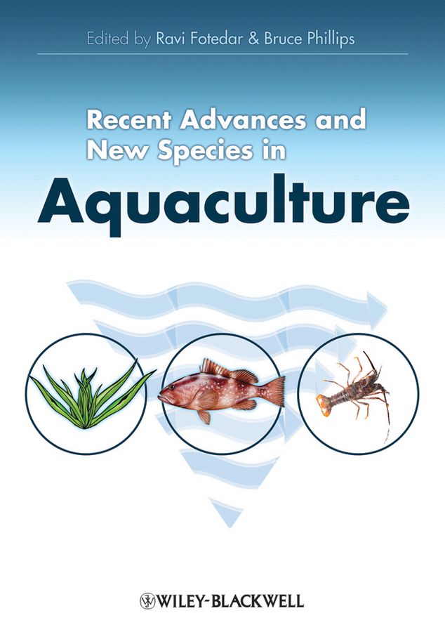 Phillips Bruce Recent Advances and New Species in Aquaculture colin nash the history of aquaculture