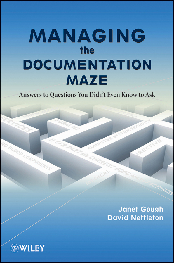 Managing the Documentation Maze. Answers to Questions You Didn\'t Even Know to Ask ( Nettleton David  )
