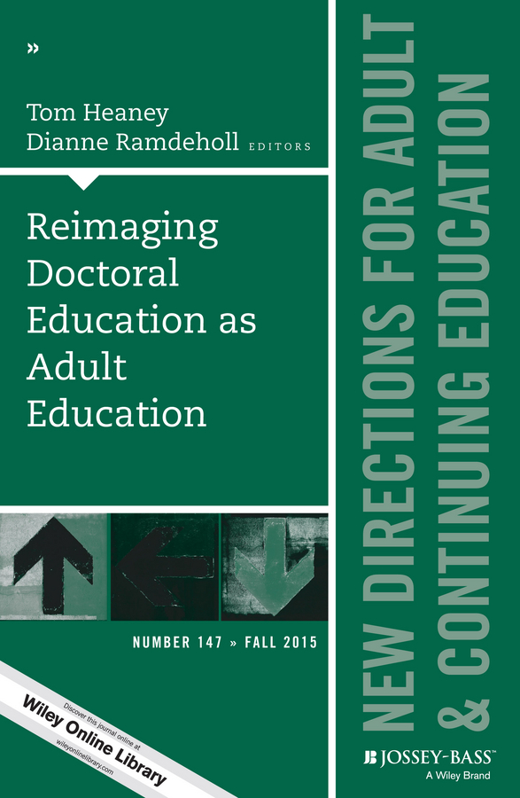 Ramdeholl Dianne Reimaging Doctoral Education as Adult Education. New Directions for Adult and Continuing Education, Number 147 edwards richard researching education through actor network theory