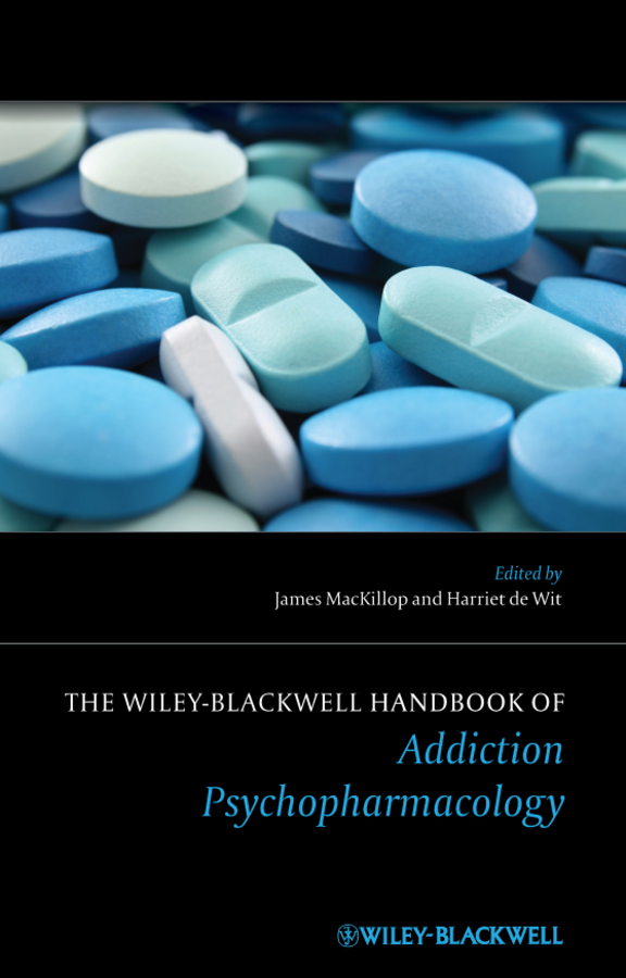 MACKILLOP JAMES The Wiley-Blackwell Handbook of Addiction Psychopharmacology tobias egner the wiley handbook of cognitive control