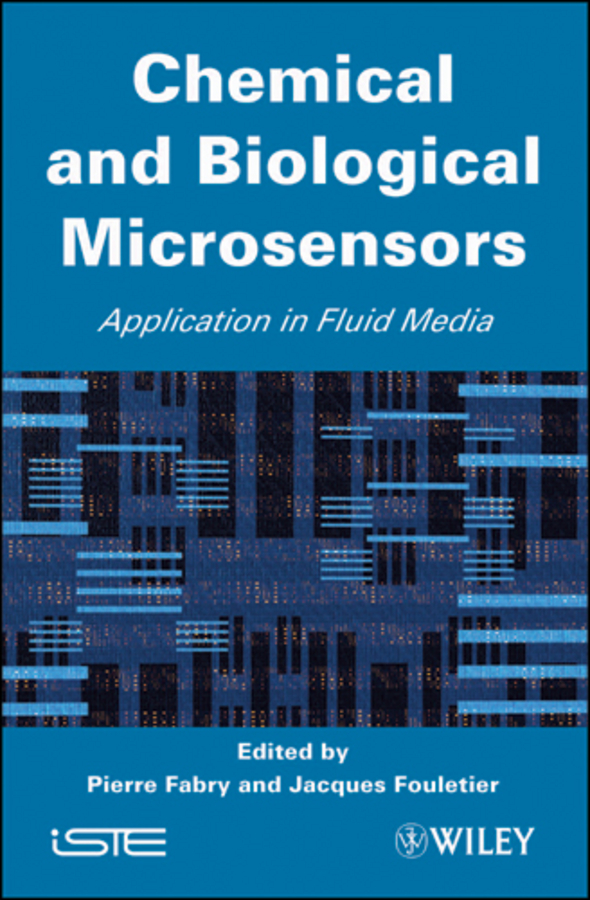 Fabry Pierre Chemical and Biological Microsensors. Applications in Fluid Media ursula spichiger keller e chemical sensors and biosensors for medical and biological applications
