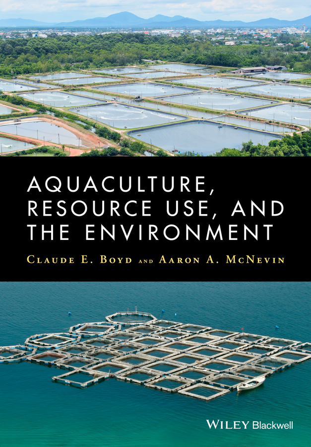 McNevin Aaron Aquaculture, Resource Use, and the Environment colin nash the history of aquaculture