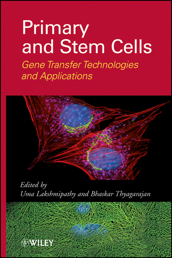 Thyagarajan Bhaskar Primary and Stem Cells. Gene Transfer Technologies and Applications heide schatten cell and molecular biology and imaging of stem cells