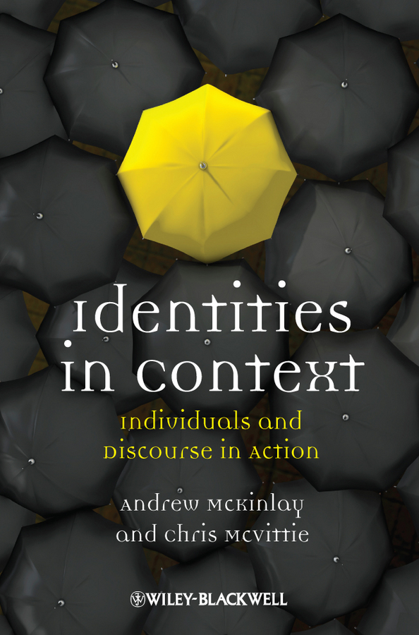 McKinlay Andrew Identities in Context. Individuals and Discourse in Action identity discourse in israel