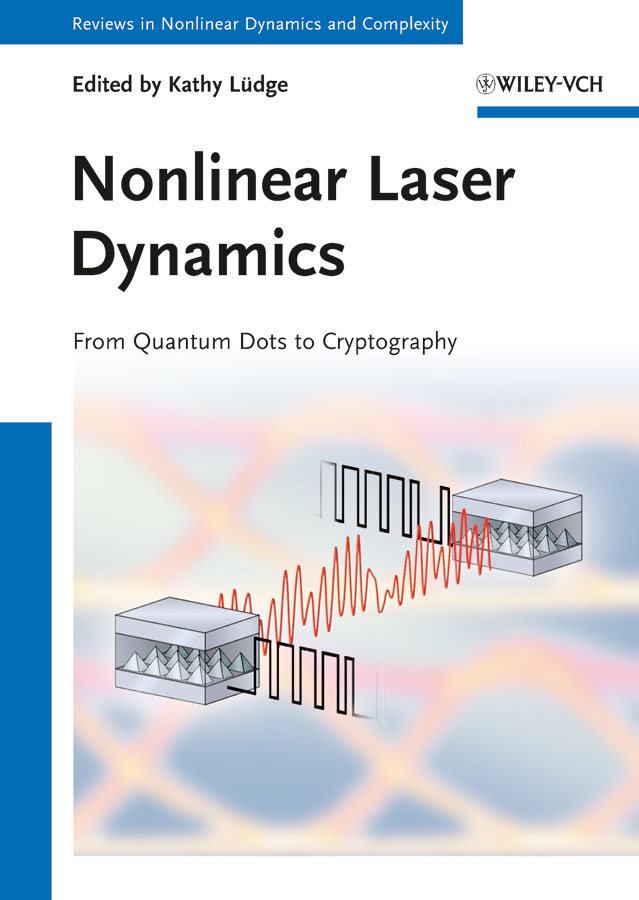 Lüdge Kathy Nonlinear Laser Dynamics. From Quantum Dots to Cryptography