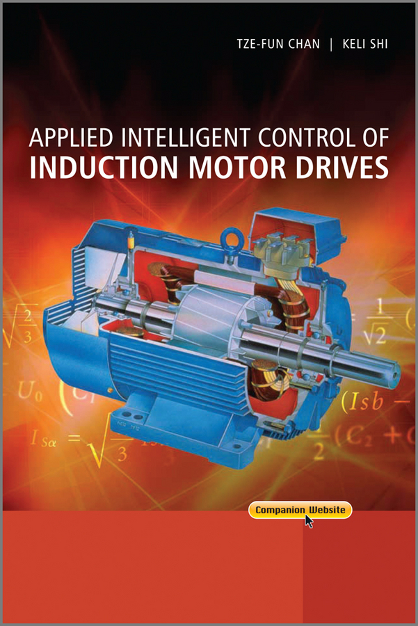 Chan Tze Fun Applied Intelligent Control of Induction Motor Drives gauss лампа светодиодная gauss filament candle свеча на ветру прозрачная e14 9w 2700k 104801109