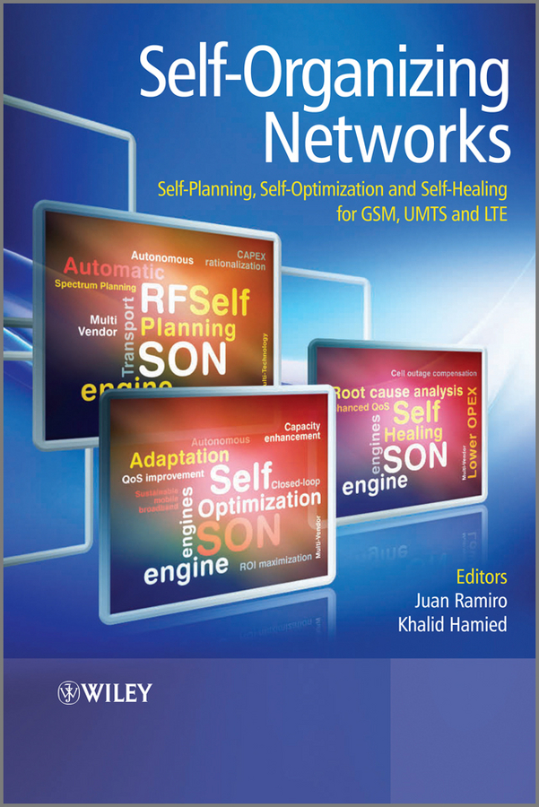 Hamied Khalid Self-Organizing Networks (SON). Self-Planning, Self-Optimization and Self-Healing for GSM, UMTS and LTE planning and evaluates performance of radio network