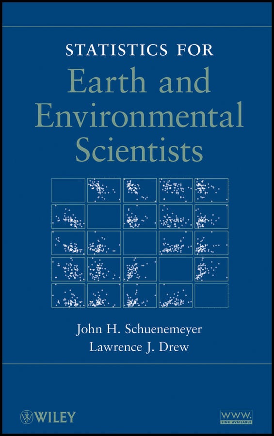 Schuenemeyer John Statistics for Earth and Environmental Scientists joseph ofungwu statistical applications for environmental analysis and risk assessment