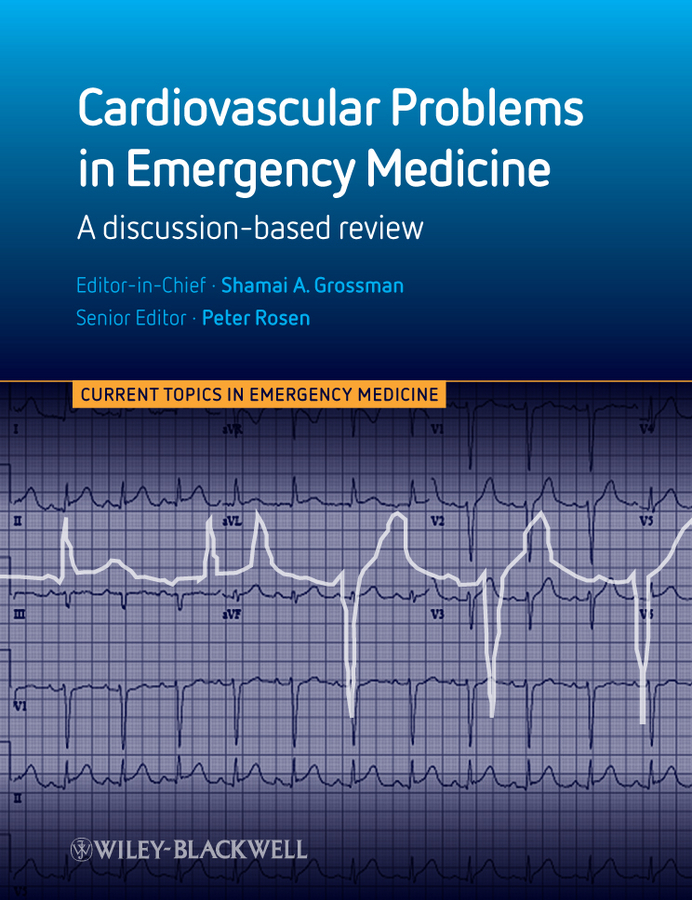 Grossman Shamai Cardiovascular Problems in Emergency Medicine. A Discussion-based Review pain medicine board review