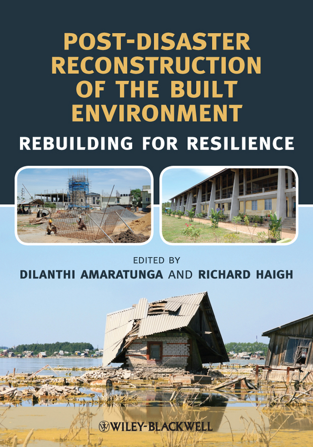 Haigh Richard Post-Disaster Reconstruction of the Built Environment. Rebuilding for Resilience haigh richard post disaster reconstruction of the built environment rebuilding for resilience