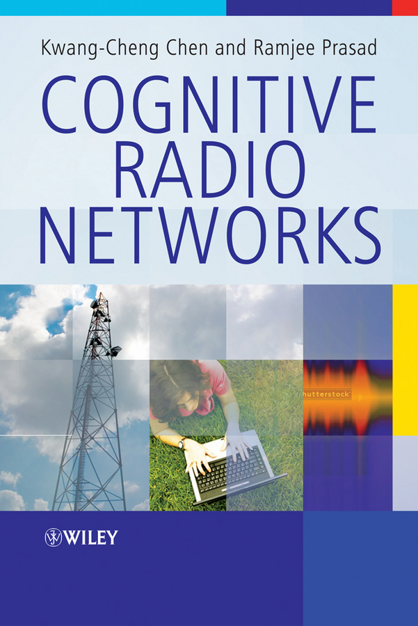 Prasad Ramjee Cognitive Radio Networks lorenzo beatriz advanced wireless networks cognitive cooperative