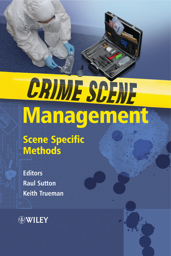 Sutton Raul Crime Scene Management. Scene Specific Methods футболка wearcraft premium printio crime scene