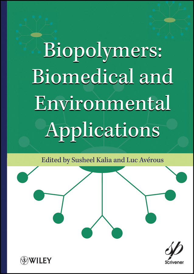 Kalia Susheel Biopolymers. Biomedical and Environmental Applications innovative ti alloys for biomedical applications