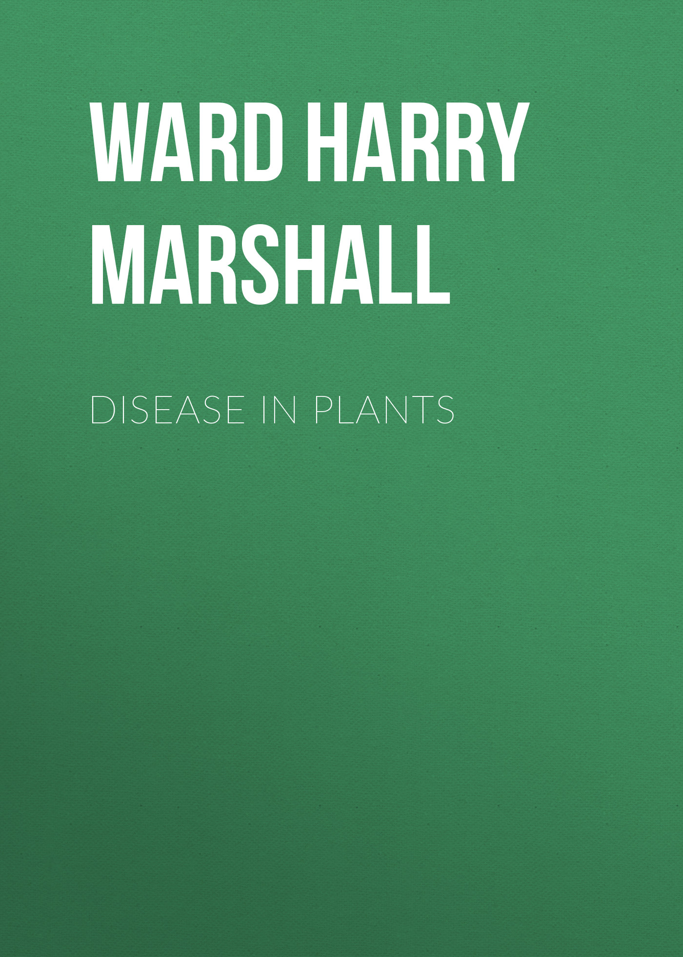 Ward Harry Marshall Disease in Plants