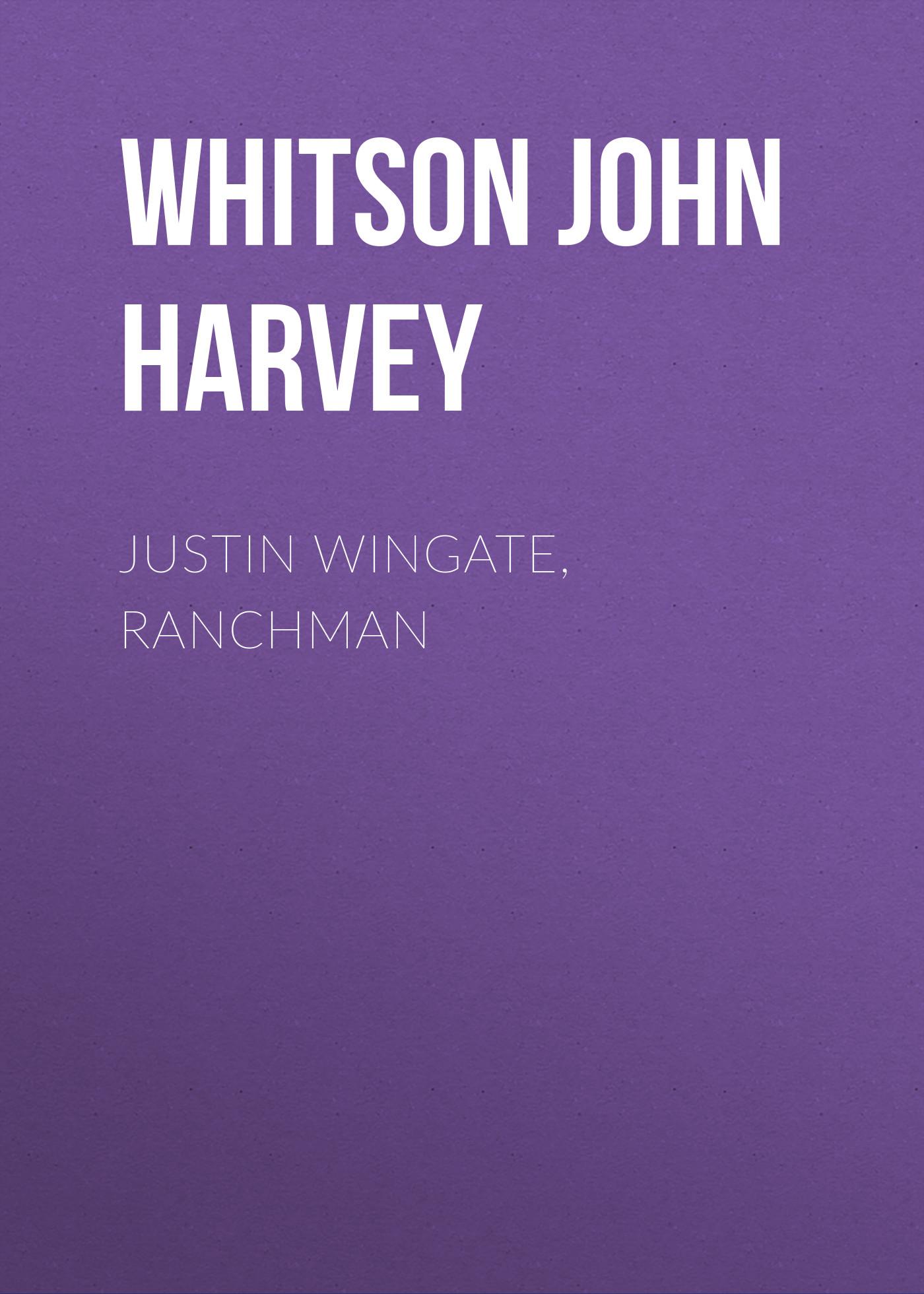 Whitson John Harvey Justin Wingate, Ranchman цена