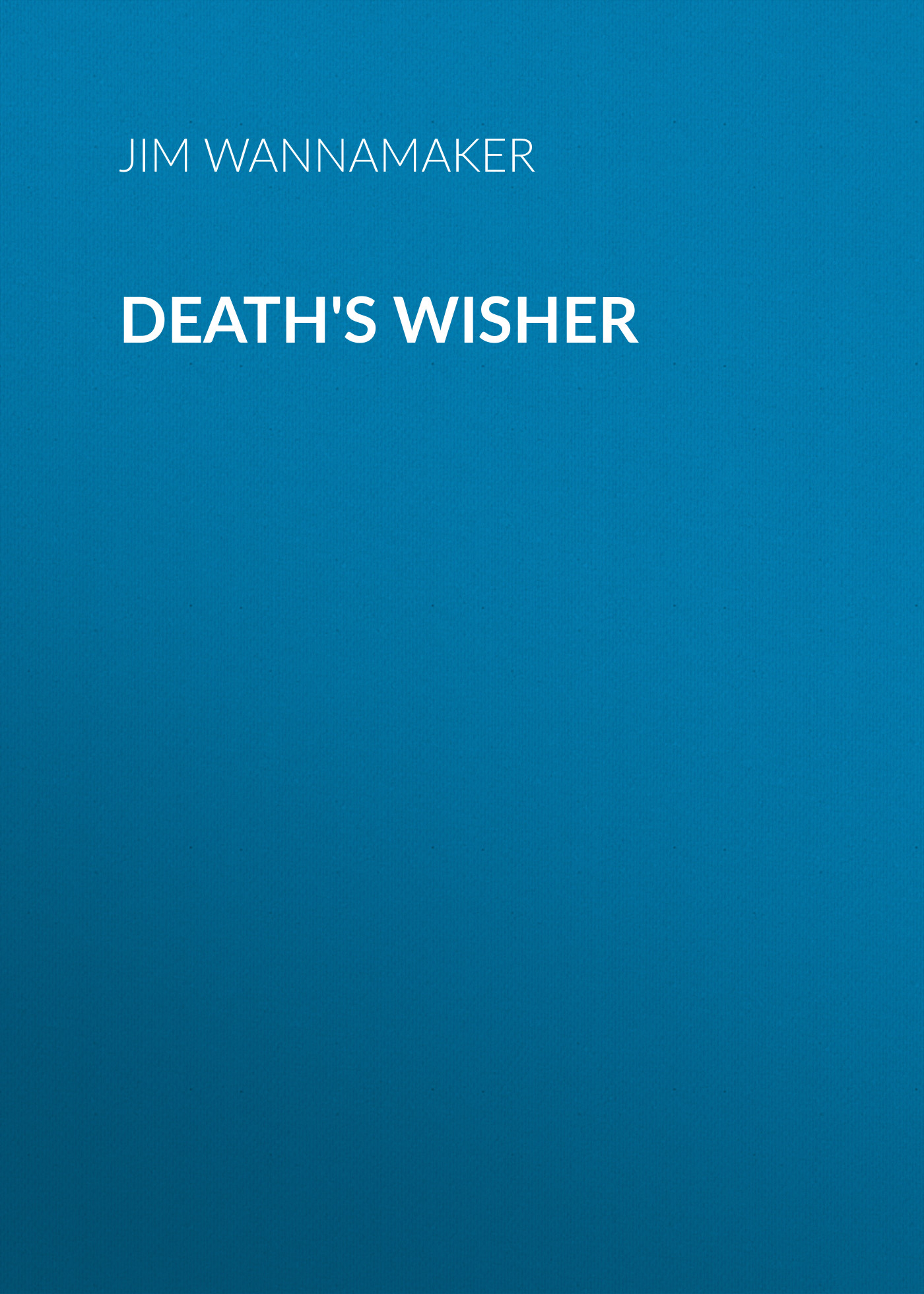 Jim Wannamaker Death's Wisher wisher vol 4