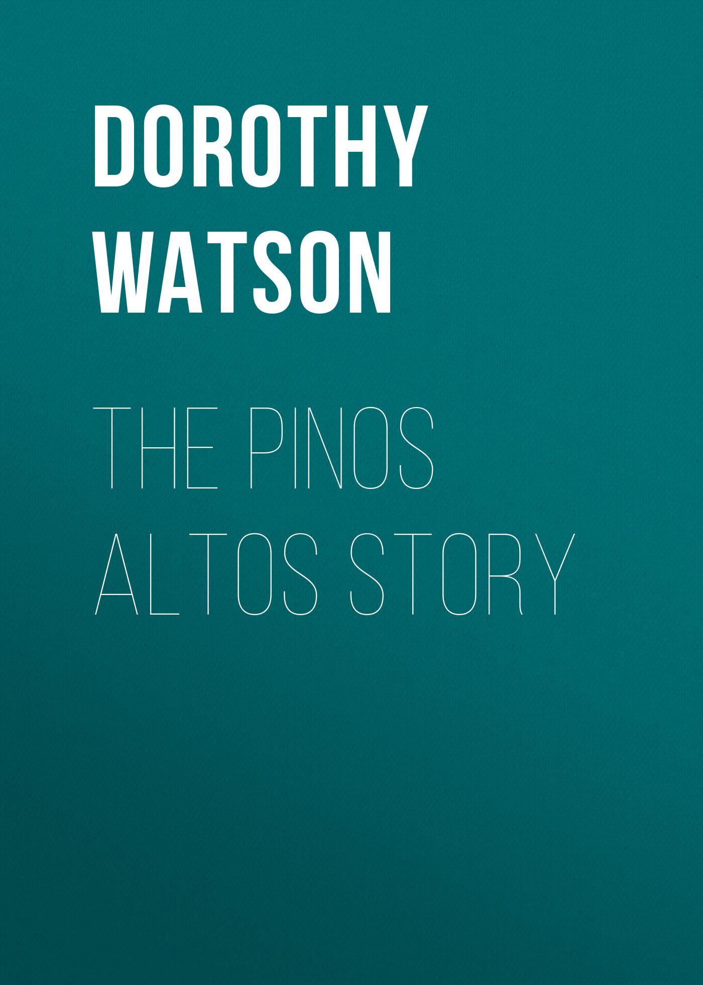 Dorothy Watson The Pinos Altos Story ay watson watson air pollution the automobile