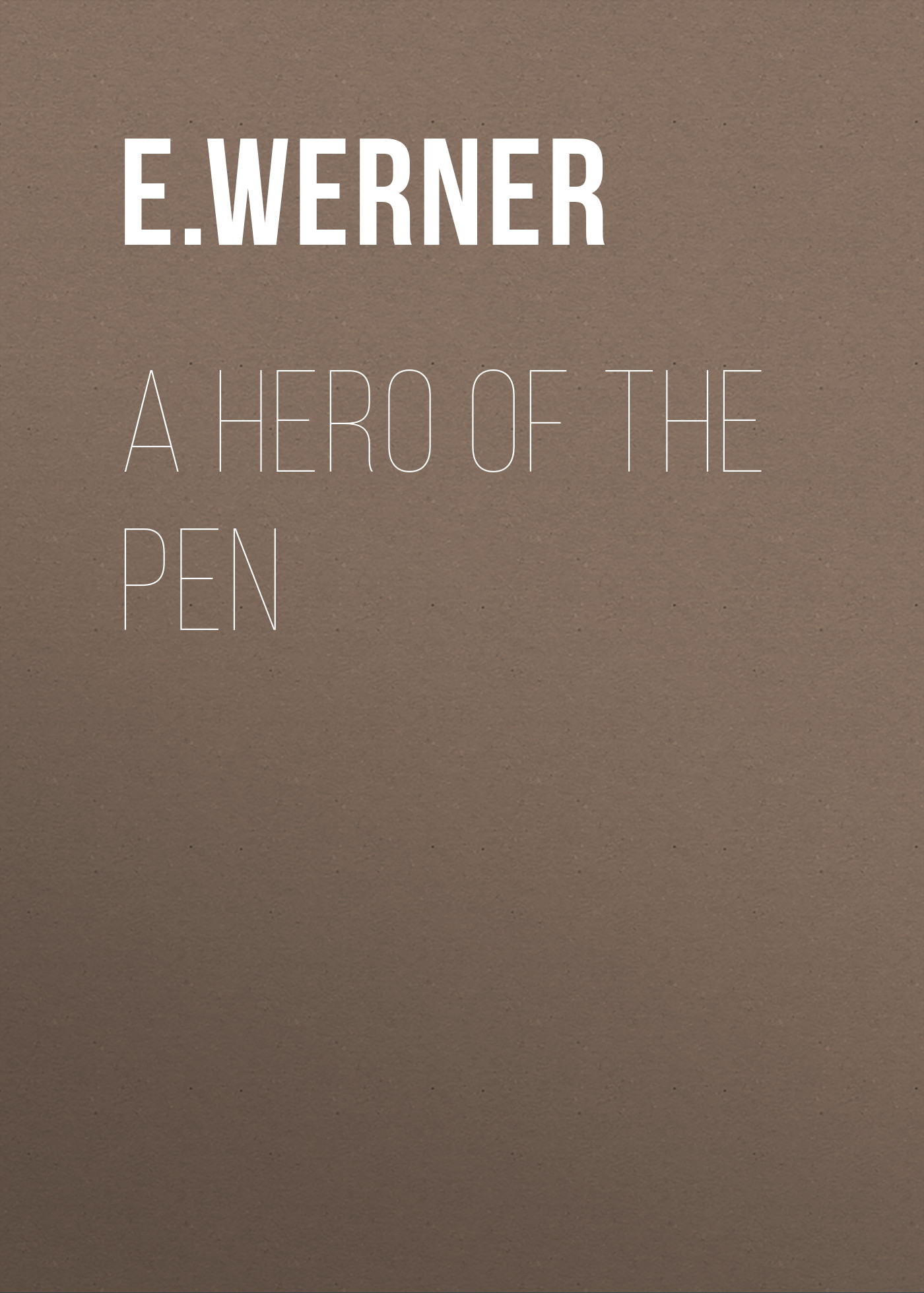 E. Werner A Hero of the Pen e werner vineta the phantom city