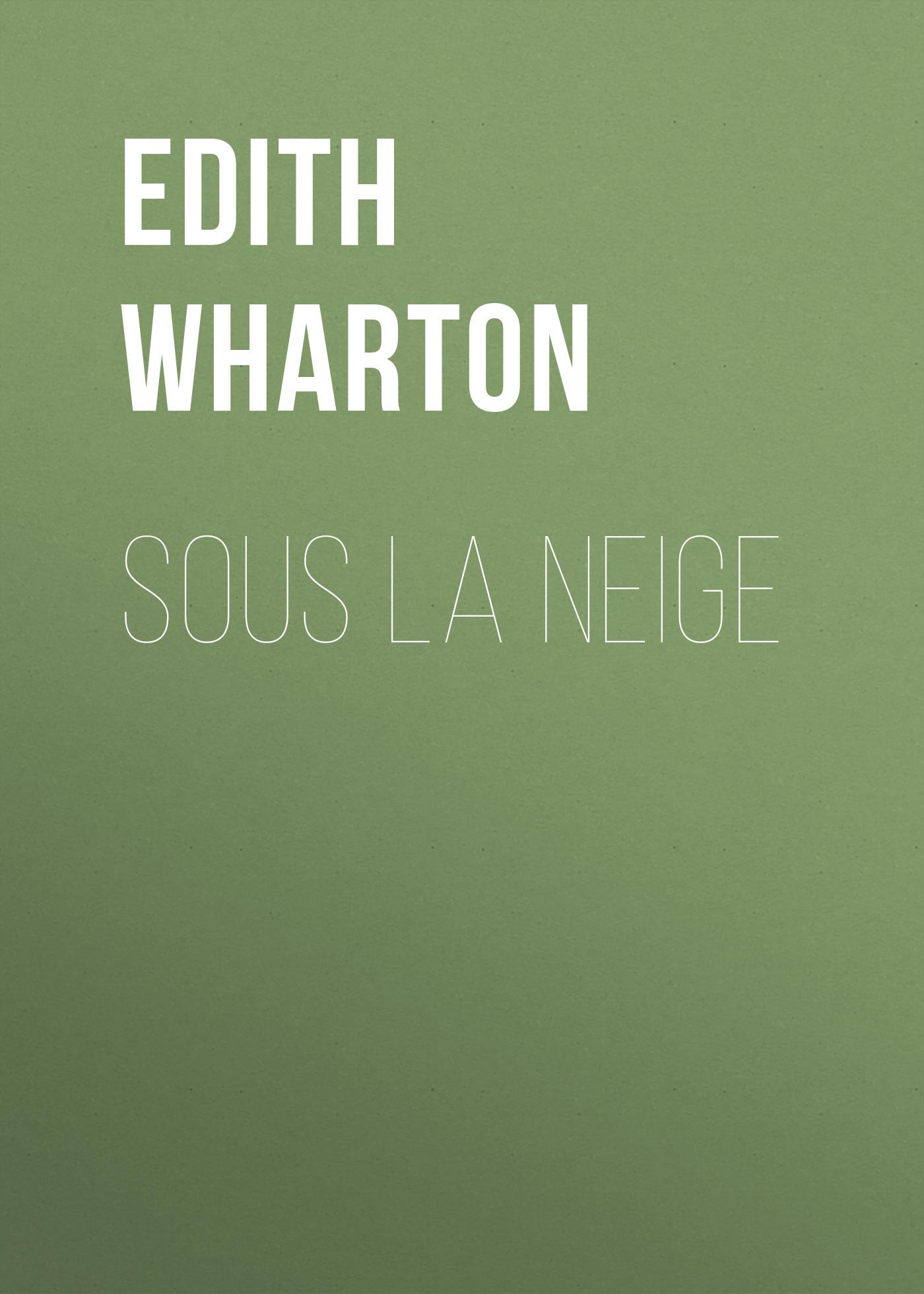 Edith Wharton Sous la neige ковры seintex opel zafira c 2012 высокий борт