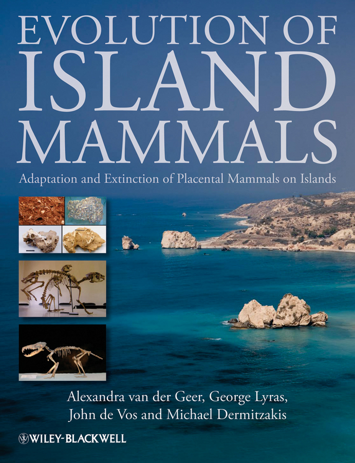 George Lyras Evolution of Island Mammals. Adaptation and Extinction of Placental Mammals on Islands lieberman bruce s prehistoric life evolution and the fossil record