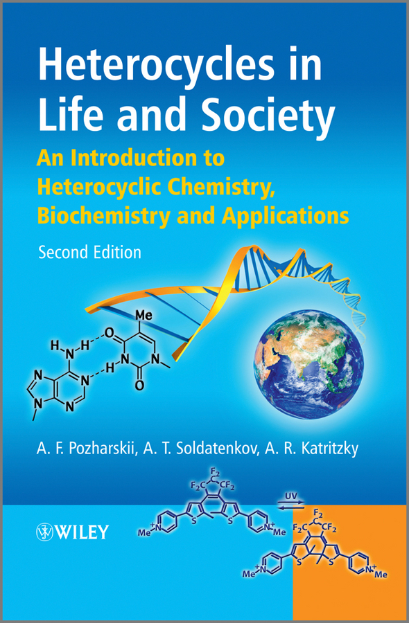 Alan Katritzky R. Heterocycles in Life and Society. An Introduction to Heterocyclic Chemistry, Biochemistry and Applications quin louis d fundamentals of heterocyclic chemistry importance in nature and in the synthesis of pharmaceuticals
