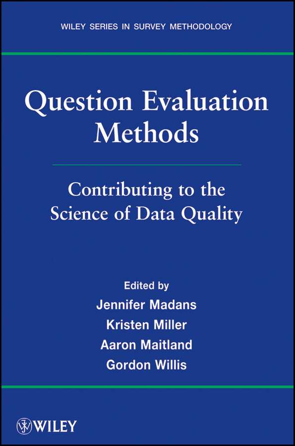 Jennifer Madans Question Evaluation Methods. Contributing to the Science of Data Quality все цены