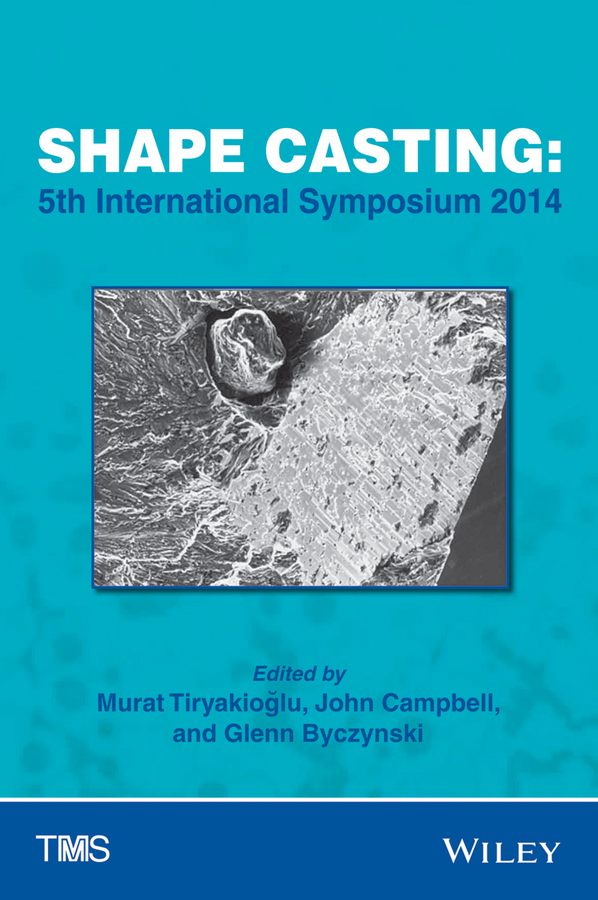 John Campbell Shape Casting. 5th International Symposium 2014 аккумулятор defender tesla 5000 83638