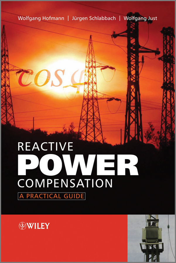 Wolfgang Hofmann Reactive Power Compensation. A Practical Guide