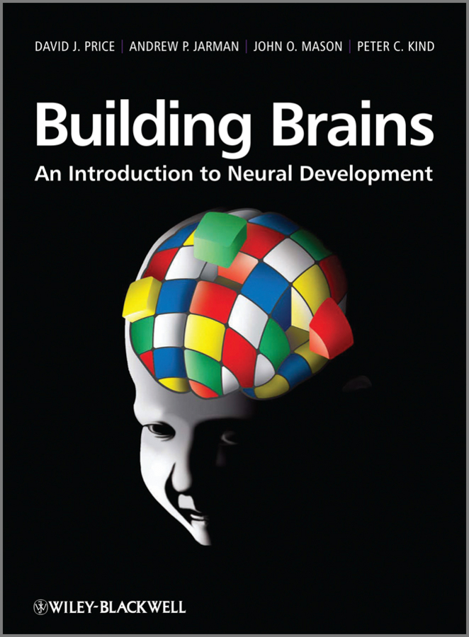 David Price J. Building Brains. An Introduction to Neural Development