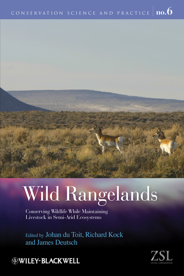 Richard Kock Wild Rangelands. Conserving Wildlife While Maintaining Livestock in Semi-Arid Ecosystems bio ecological studies and management of different crops of sindh