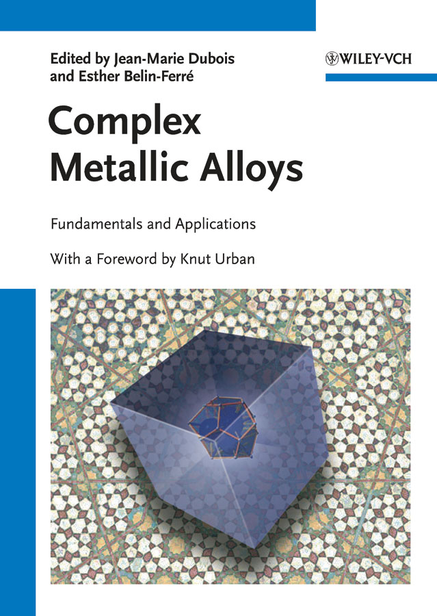 Complex Metallic Alloys. Fundamentals and Applications ( Jean-marie  Dubois  )