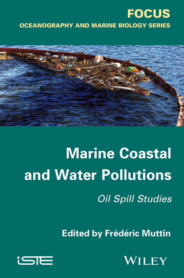 Frédéric Muttin Marine Coastal and Water Pollutions. Oil Spill Studies s lui h numerical analysis of partial differential equations