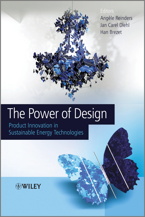 Han Brezet The Power of Design. Product Innovation in Sustainable Energy Technologies