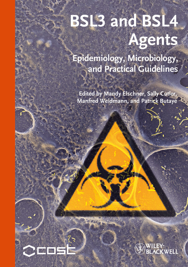 Patrick Butaye BSL3 and BSL4 Agents. Epidemiology, Microbiology and Practical Guidelines