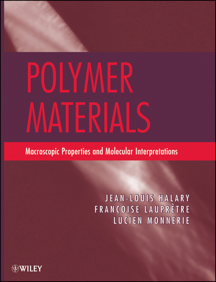 Francoise Laupretre Polymer Materials. Macroscopic Properties and Molecular Interpretations muthuraman s mechanics of materials