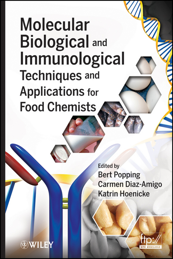 Bert Popping Molecular Biological and Immunological Techniques and Applications for Food Chemists цена